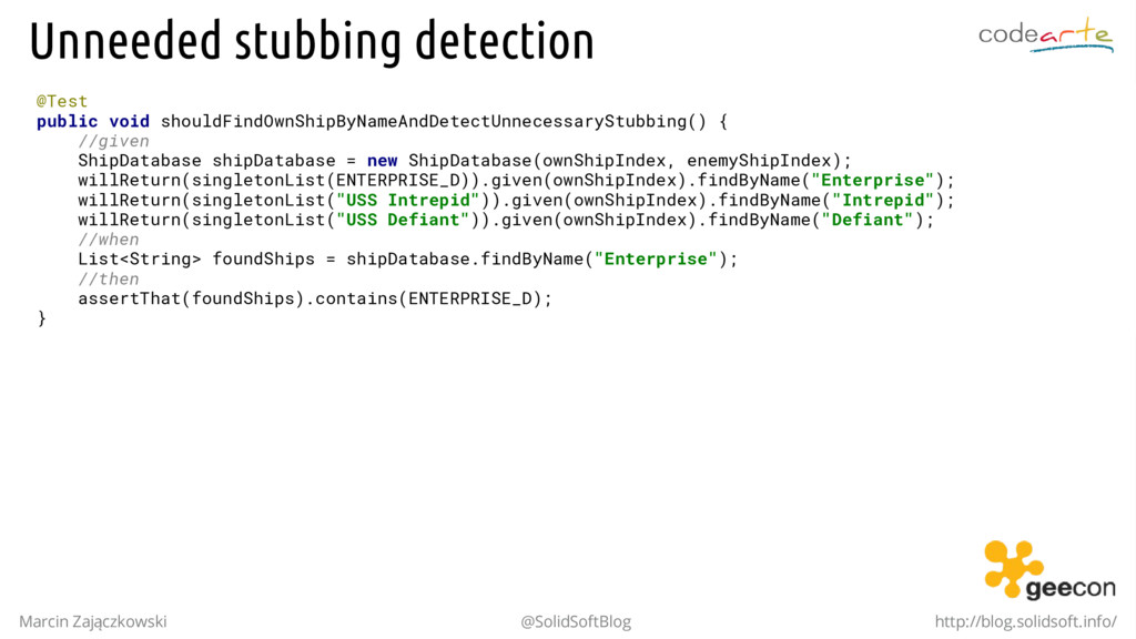 Unneeded stubbing detection @Test public void s...