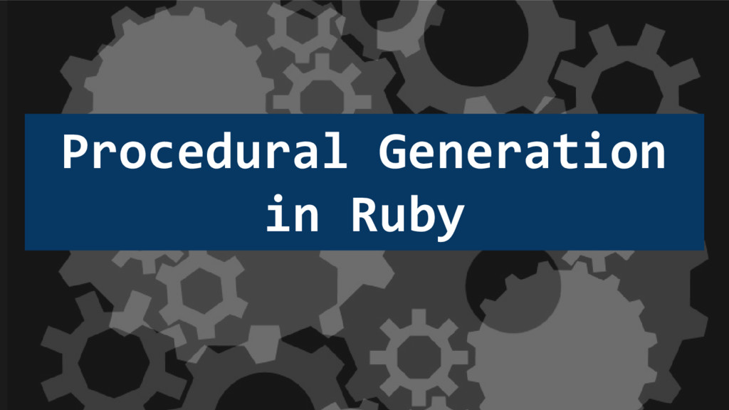Procedural Generation in Ruby
