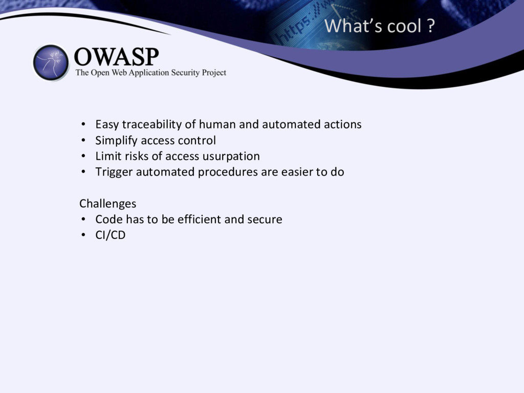 What's cool ? • Easy traceability of human and ...