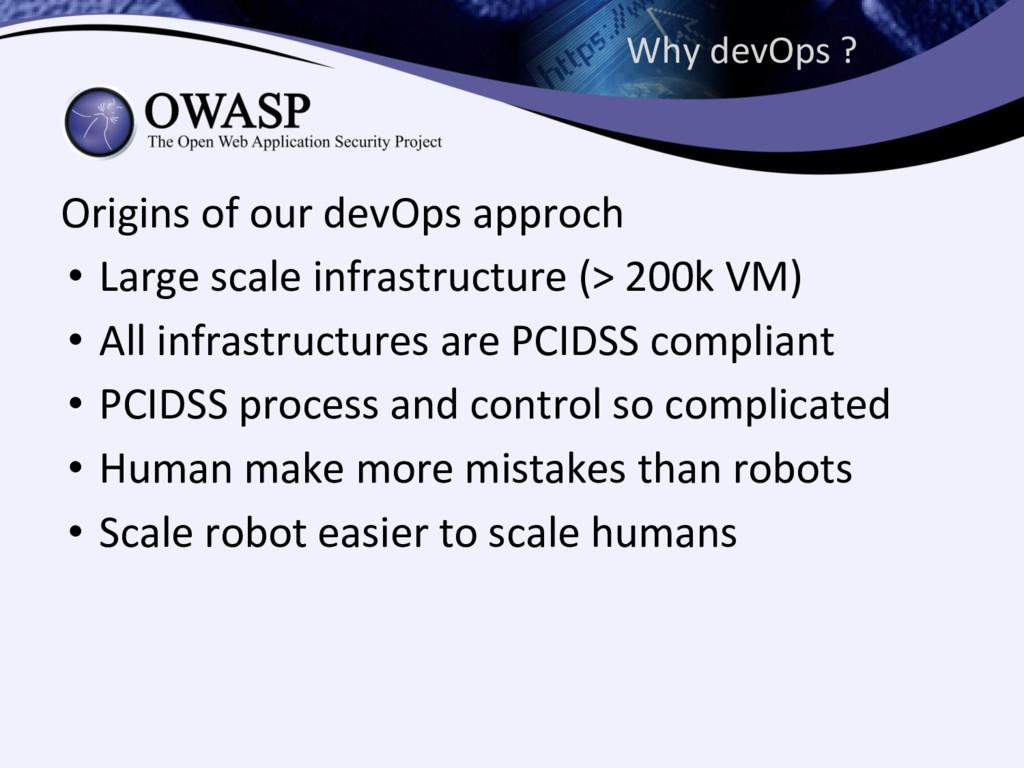 Why devOps ? Origins of our devOps approch • La...