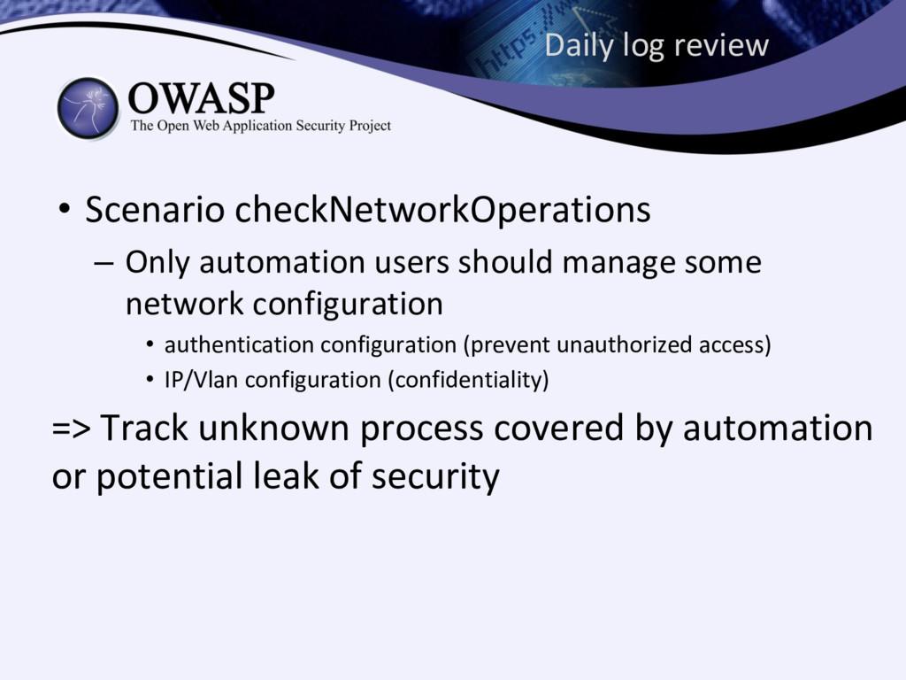 Daily log review • Scenario checkNetworkOperati...