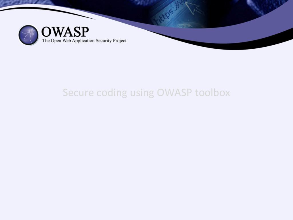 Secure coding using OWASP toolbox