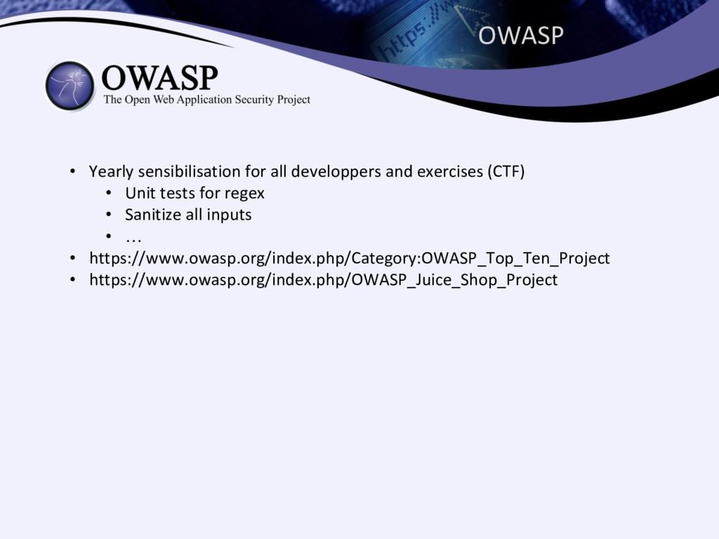 OWASP • Yearly sensibilisation for all developp...