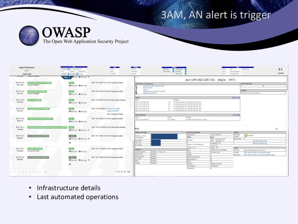 3AM, AN alert is trigger • Infrastructure detai...