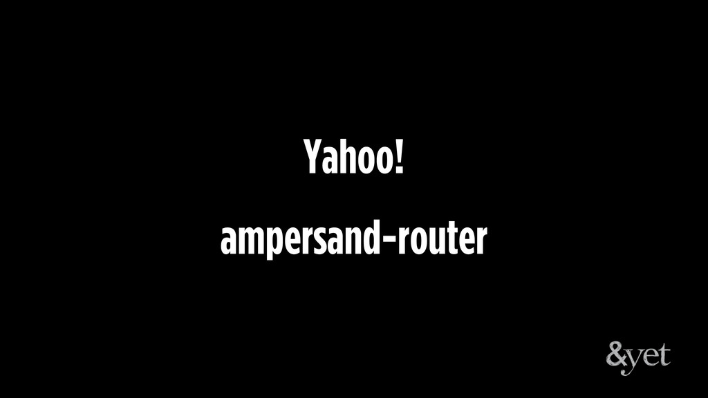 Yahoo! ampersand-router
