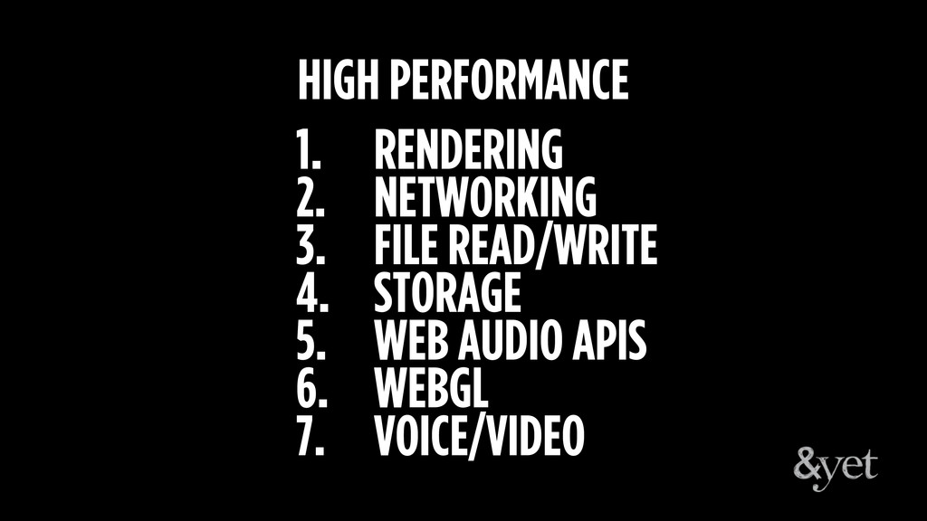 1. RENDERING 2. NETWORKING 3. FILE READ/WRITE 4...
