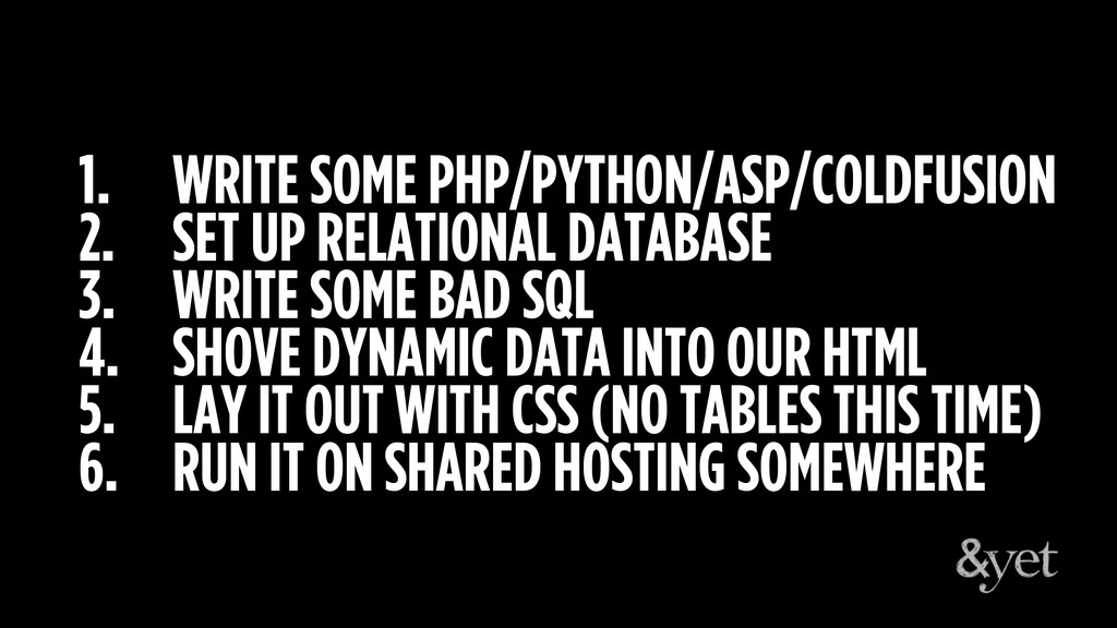 1. WRITE SOME PHP/PYTHON/ASP/COLDFUSION 2. SET ...