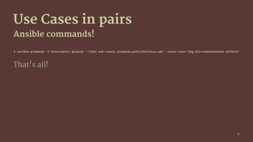 Use Cases in pairs Ansible commands! $ ansible-...