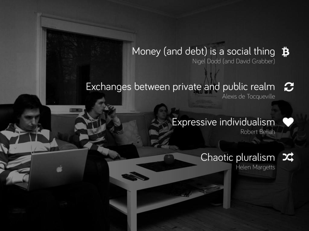 Money (and debt) is a social thing Nigel Dodd (...