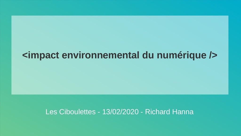 <impact environnemental du numérique /> Les Cib...