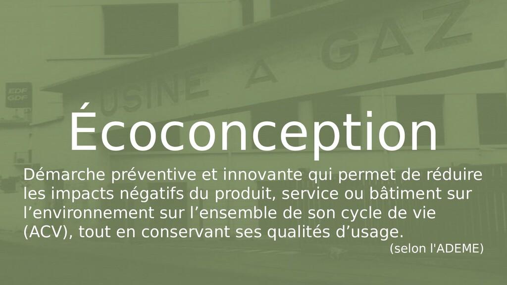 Écoconception Démarche préventive et innovante ...