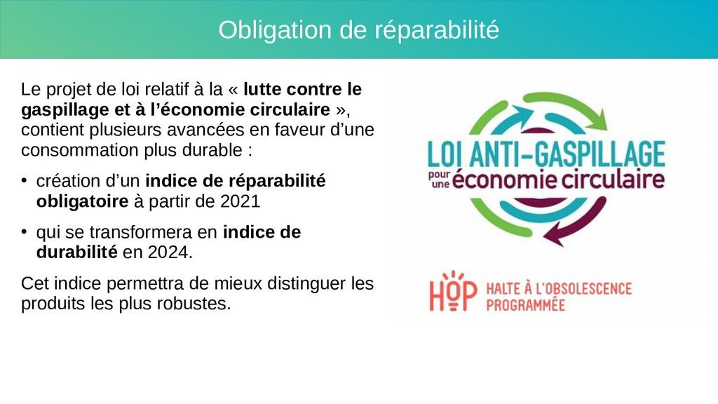 Obligation de réparabilité Le projet de loi rel...