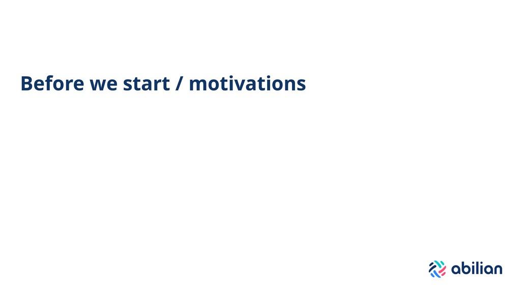 Before we start / motivations
