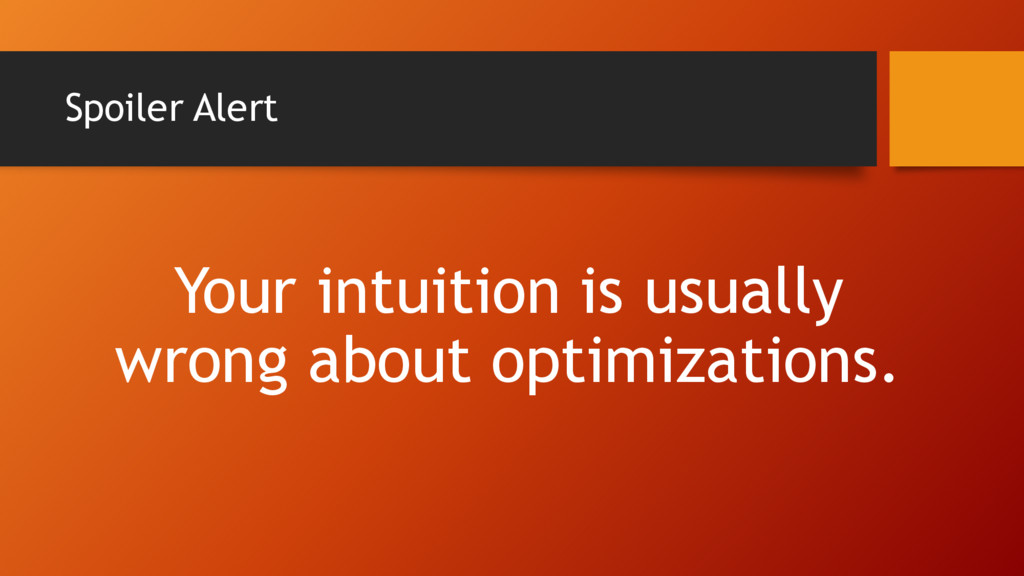 Spoiler Alert Your intuition is usually wrong a...