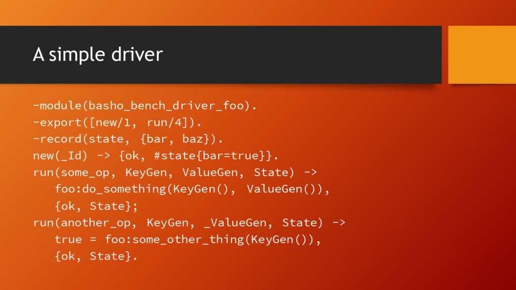 A simple driver -module(basho_bench_driver_foo)...