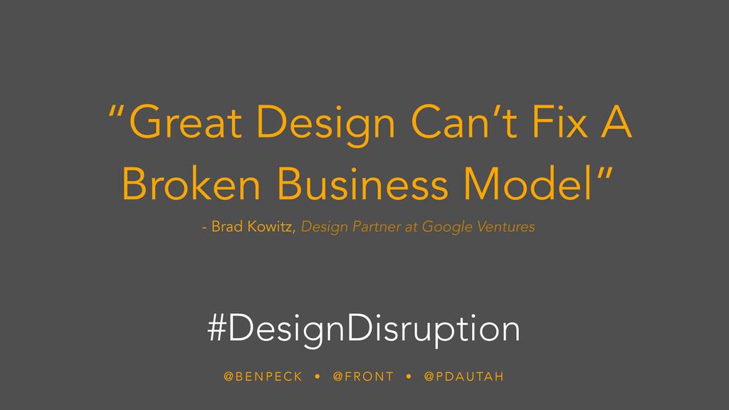 #DesignDisruption @ B E N P E C K • @ F R O N T...