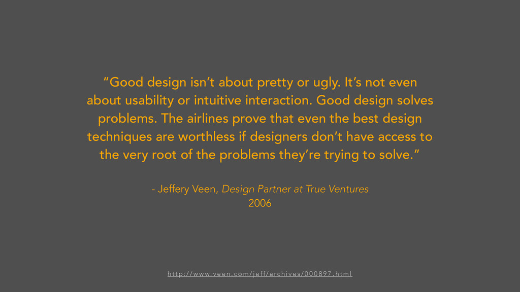 """""""Good design isn't about pretty or ugly. It's n..."""