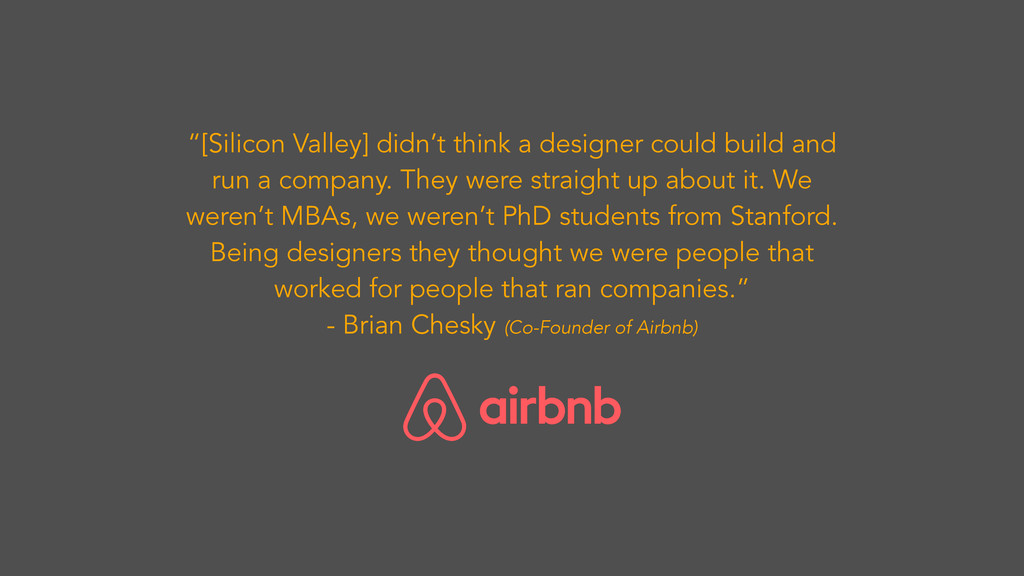 """""""[Silicon Valley] didn't think a designer could..."""