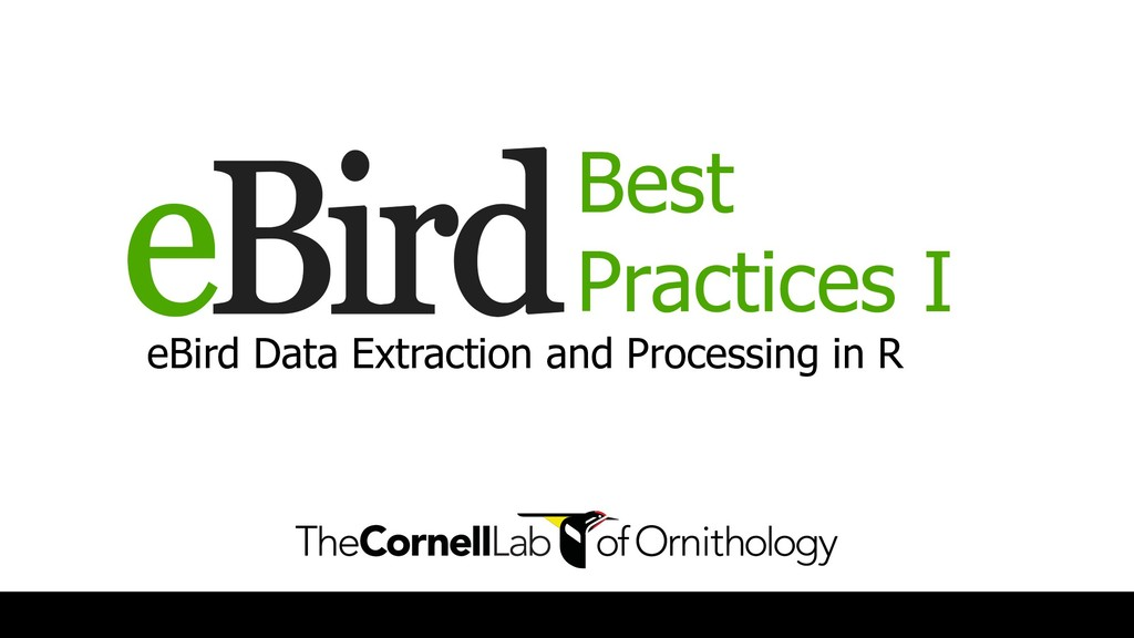 Best Practices I eBird Data Extraction and Proc...