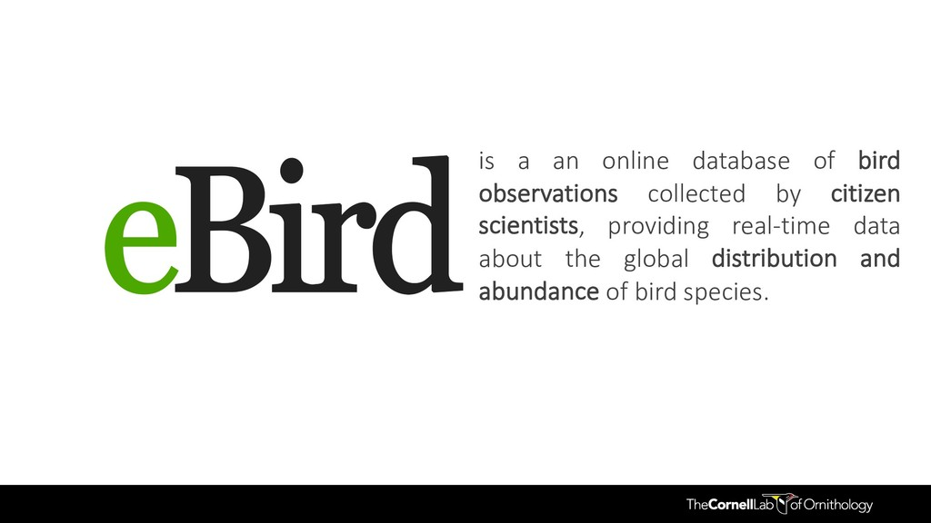 is a an online database of bird observations co...