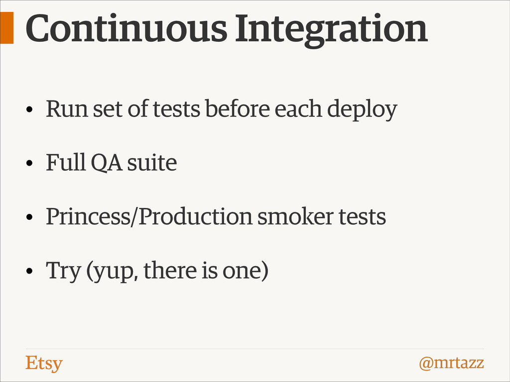 @mrtazz Continuous Integration • Run set of tes...