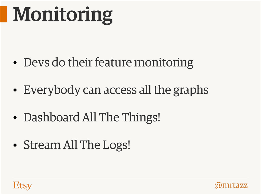@mrtazz Monitoring • Devs do their feature moni...