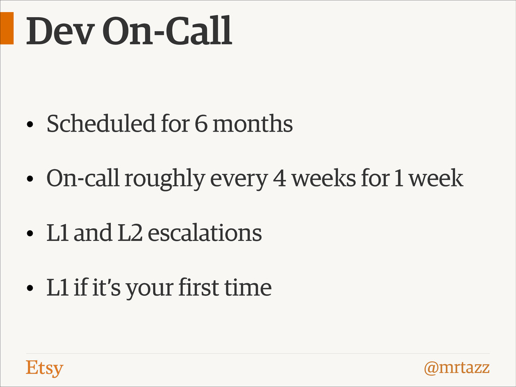 @mrtazz Dev On-Call • Scheduled for 6 months • ...