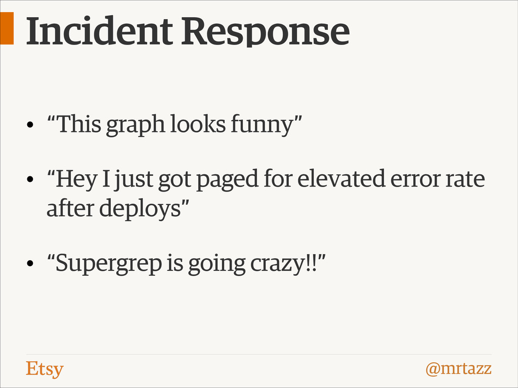 "@mrtazz Incident Response • ""This graph looks f..."