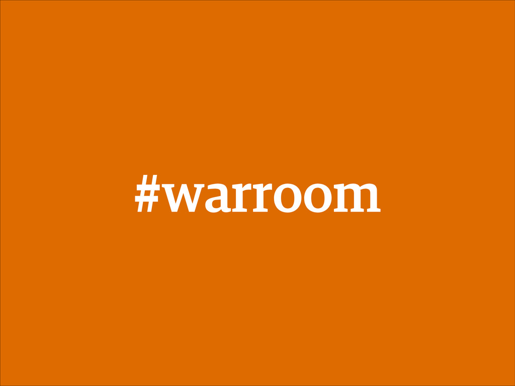 #warroom