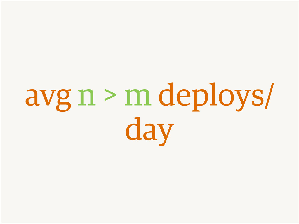 avg n > m deploys/ day