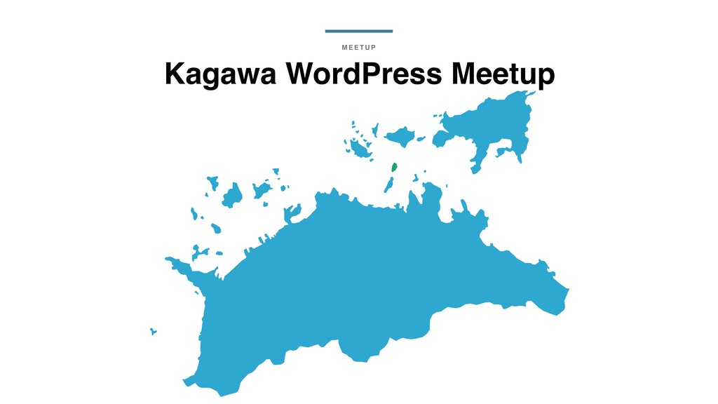 झຯ M E E T U P Kagawa WordPress Meetup