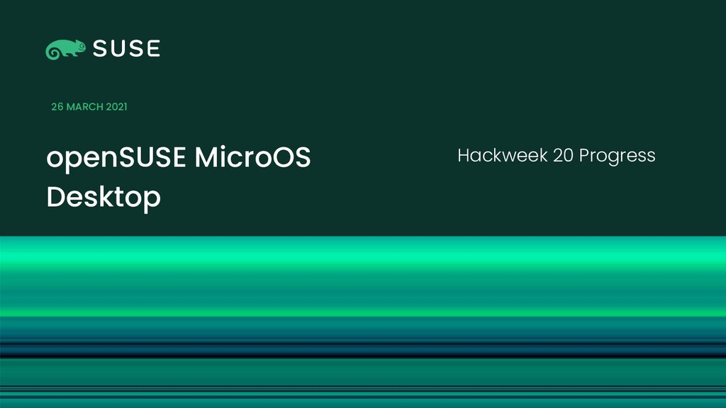 Picture openSUSE MicroOS Desktop Hackweek 20 Pr...