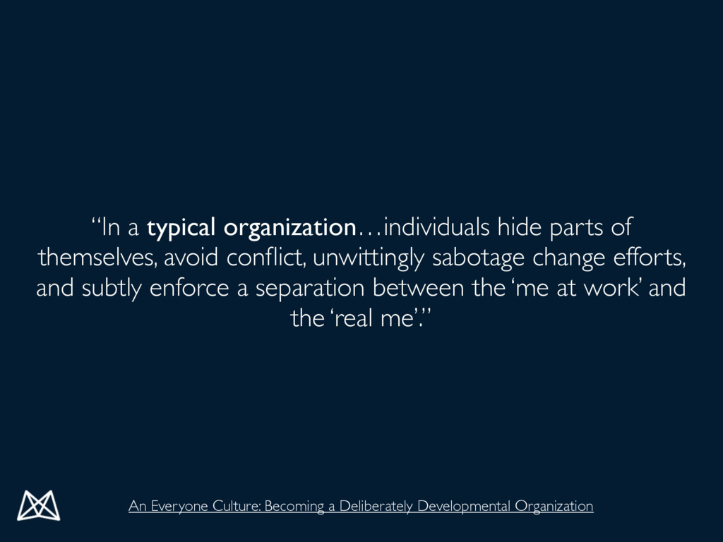 """In a typical organization…individuals hide par..."
