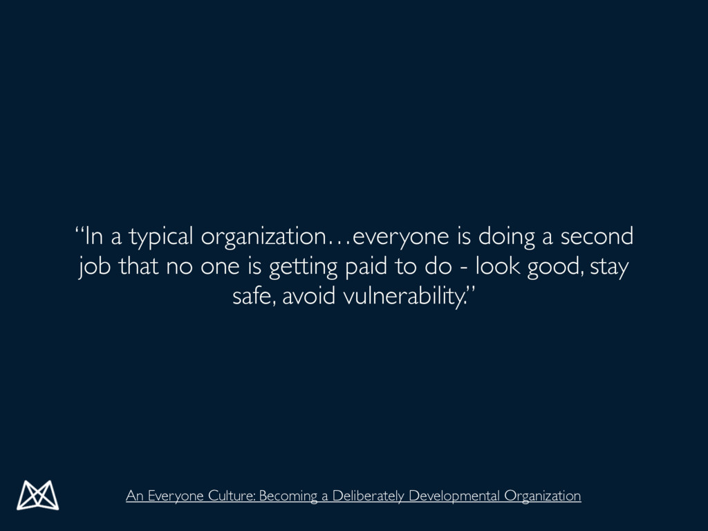 """In a typical organization…everyone is doing a ..."
