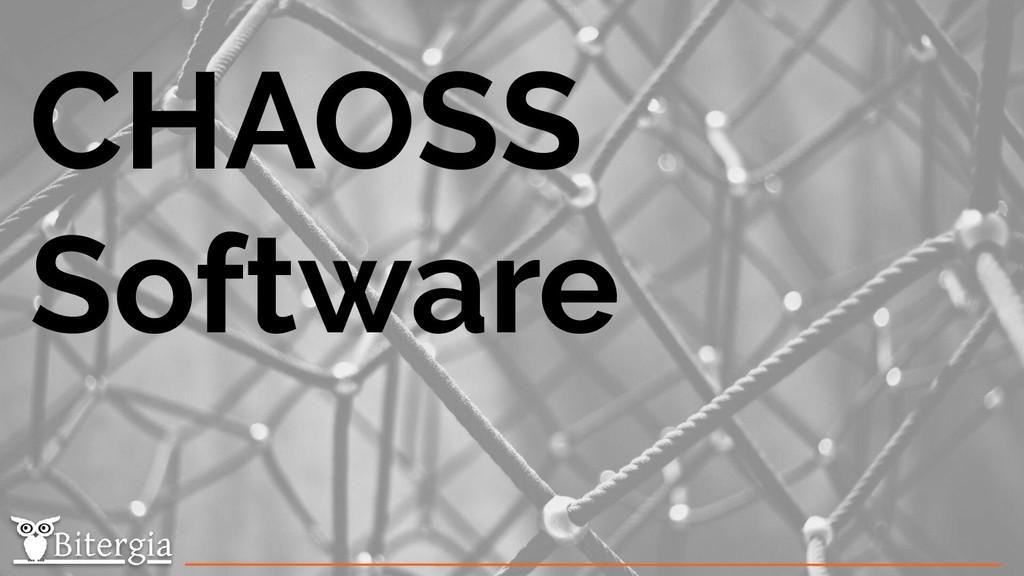 CHAOSS Software