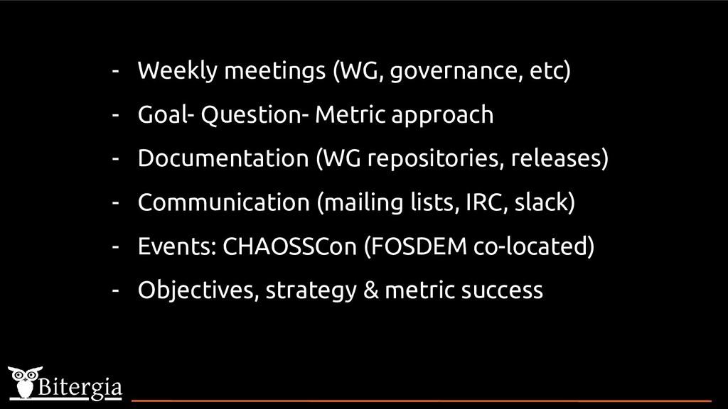 - Weekly meetings (WG, governance, etc) - Goal-...