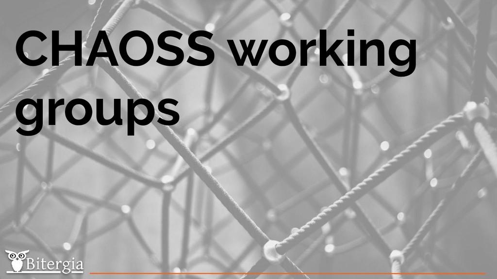CHAOSS working groups