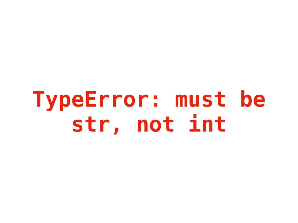TypeError: must be str, not int