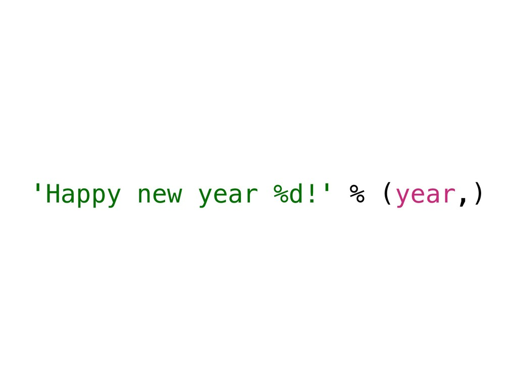 'Happy new year %d!' % (year,)