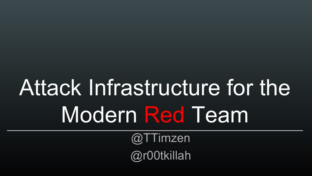 Attack Infrastructure for the Modern Red Team @...