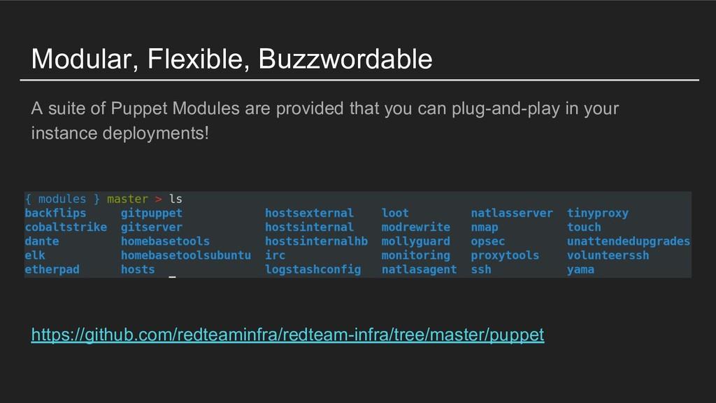 Modular, Flexible, Buzzwordable A suite of Pupp...