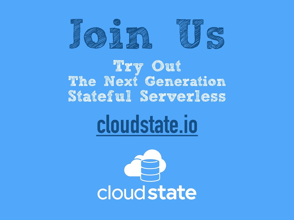 Join Us Try Out The Next Generation Stateful Se...