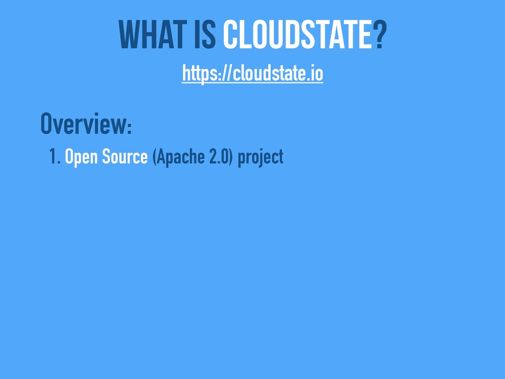 Overview: 1. Open Source (Apache 2.0) project W...