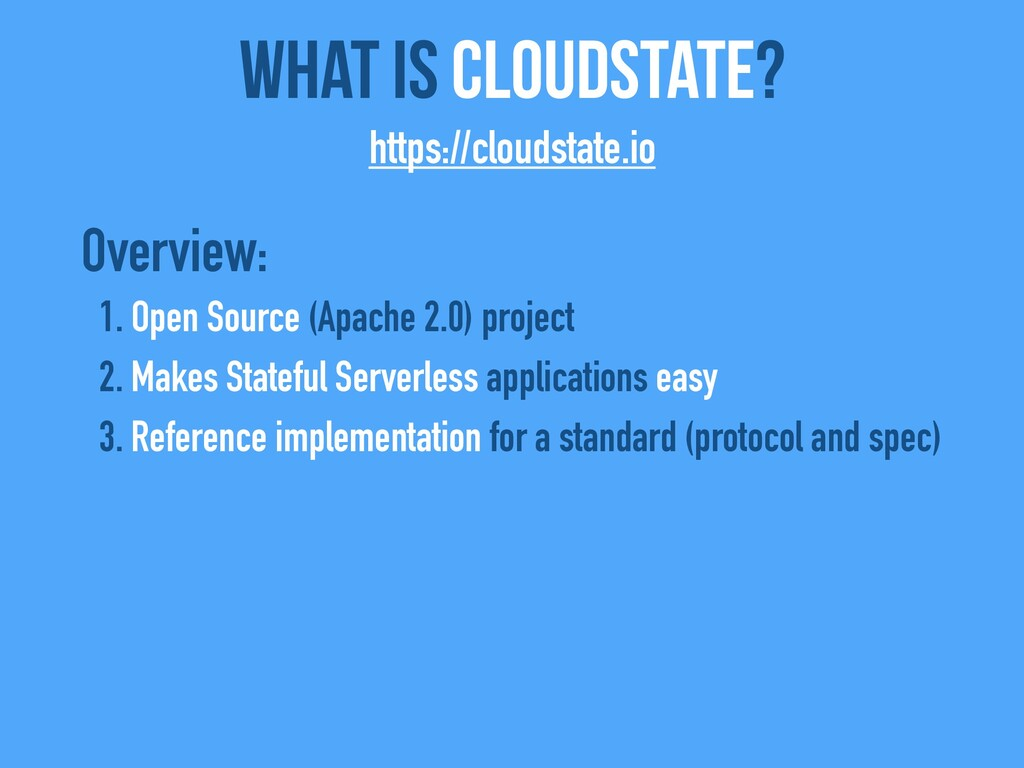 Overview: 1. Open Source (Apache 2.0) project 2...