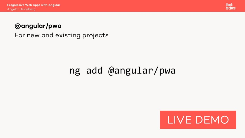 For new and existing projects ng add @angular/p...