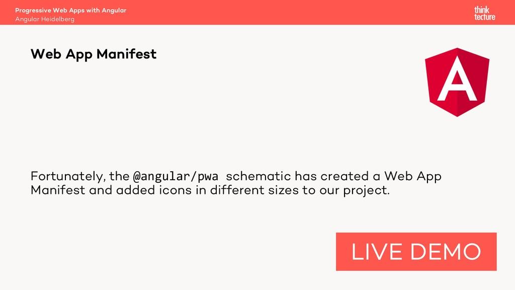 Fortunately, the @angular/pwa schematic has cre...