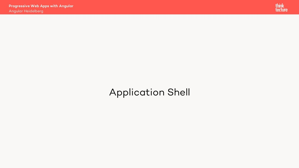 Application Shell Progressive Web Apps with Ang...