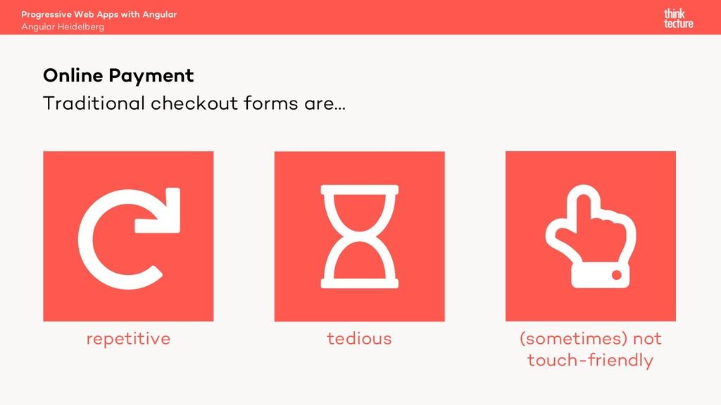 Traditional checkout forms are… Progressive Web...