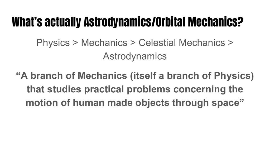 What's actually Astrodynamics/Orbital Mechanics...