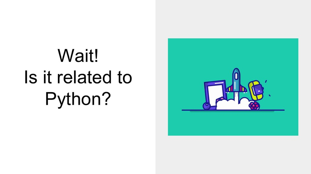 Wait! Is it related to Python?